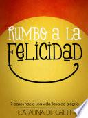 libro Rumbo A La Felicidad