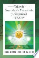 libro Taller De Sanación De Abundancia Y Prosperidad (tsap)®