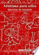 libro Atletismo Para Niños. Ejercicios De Iniciación