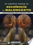 El Camino Hacia La Excelencia En Baloncesto