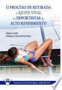 El Proceso De Retirada Y Ajuste Vital En Deportistas De Alto Rendimiento
