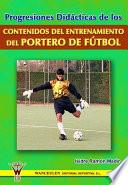 Progresiones Didácticas De Los Contenidos Del Entrenamiento Del Portero De Fútbol