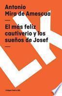 libro El Más Feliz Cautiverio Y Los Sueños De Josef