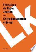 libro Entre Bobos Anda El Juego
