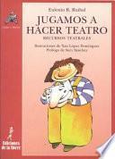 libro Jugamos A Hacer Teatro