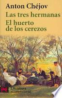 libro Las Tres Hermanas, El Huerto De Los Cerezos / The Three Sisters, The Garden Of Cherry Trees