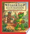 Franklin Es Un Mandón