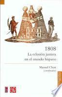 libro 1808, La Eclosión Juntera En El Mundo Hispano