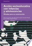 libro Acción Socioeducativa Con Infancias Y Adolescencias