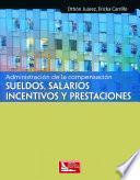 libro Administración De La Compensación, Sueldos, Salarios, Incentivos Y Prestaciones