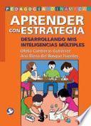 libro Aprender Con Estrategia: Desarrollando Mis Inteligencias Multiples