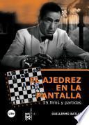 libro El Ajedrez En La Pantalla: 25 Films Y Partidas