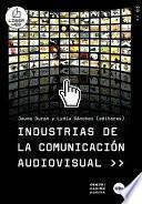 libro Industrias De La Comunicación Audiovisual