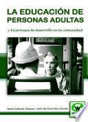 libro La Educación De Personas Adultas Y Los Procesos De Desarrollo En La Comunidad
