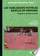 libro Las Habilidades Motrices Básicas En Primaria. Programa De Intervención