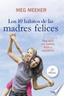 libro Los 10 Hábitos De Las Madres Felices