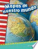 libro Mapas De Nuestro Mundo (mapping Our World) 6 Pack