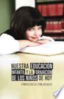 libro Nuestra Educacion Infantil Y La Formacion De Los Niños De Hoy