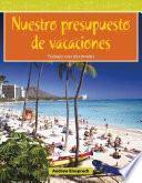 Nuestro Presupuesto De Vacaciones (our Vacation Budget)