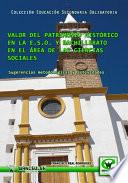 libro Valor Del Patrimonio Histórico En La E.s.o. Y Bachillerato En El área De Las Ciencias Sociales