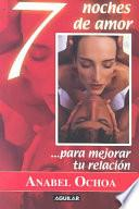 libro 7 Noches De Amor... Para Mejorar Tu Relacion/7 Nights Of Passion To Rekindle Your Relationship