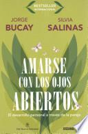 libro Amarse Con Los Ojos Abiertos: El Desarrollo Personal A Traves De La Pareja = To Love Itself With The Open Eyes