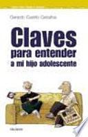 libro Claves Para Entender A Mi Hijo Adolescente