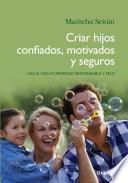 libro Criar Hijos Confiados, Motivados Y Seguros
