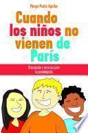 libro Cuando Los Ninos No Vienen De Paris