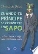 libro Cuando Tu Príncipe Se Convierte En Sapo