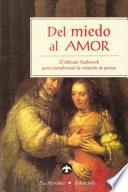 libro Del Miedo Al Amor/ Creating Union