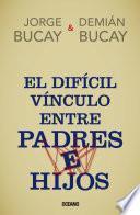 libro El Díficil Vínculo Entre Padres E Hijos