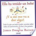 libro Ella Ha Tenido Un Bebé   Y A Mí Me Va A Dar Algo