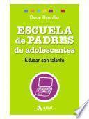 libro Escuela De Padres De Adolescentes