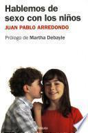 libro Hablemos De Sexo Con Los Ninos / Let S Talk About Sex With Children
