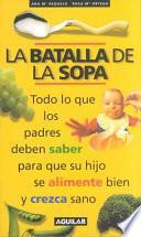 libro La Batalla De La Sopa/the Battle Of The Soup