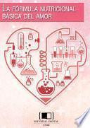 La Fórmula Nutricional Básica Del Amor