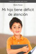 libro Mi Hijo Tiene Déficit De Atención