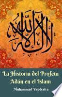 libro La Historia Del Profeta Adán En El Islam
