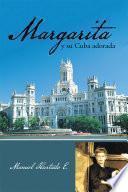 libro Margarita Y Su Cuba Adorada