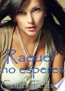 Raquel, No Esperes