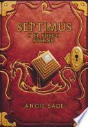 libro Septimus Y El Fuego Eterno (septimus 7)