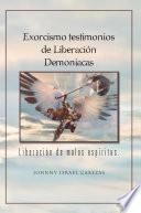 Exorcismo Testimonios De Liberación Demoniacas.