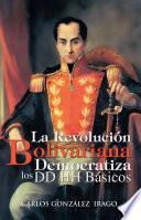 La Revolución Bolivariana Democratiza Los Dd Hh Básicos