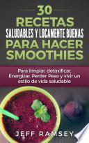 libro 30 Recetas Saludables Y Locamente Buenas Para Hacer Smoothies