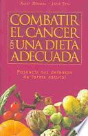 libro Combatir El Cáncer Con Una Dieta Adecuada
