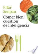 libro Comer Bien, Cuestión De Inteligencia