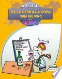 De La Cepa A La Copa. Guía Del Vino