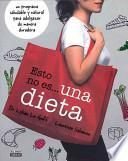 libro Esto No Es... Una Dieta: Las 100 Recetas. Olvidate De Las Dietas Y Adelgaza Para Siempre = This Is Not... A Diet