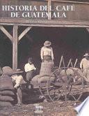 libro Historia Del Café De Guatemala